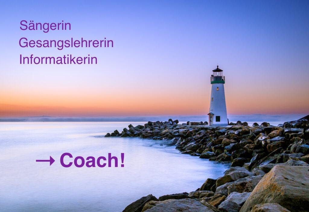Meine Erfahrungen: Sängerin, Gesangslehrerin, Informatikerin -> Coach!